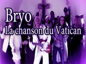 Bryo - La Chanson du Vatican