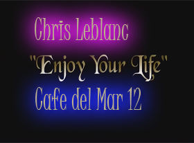 Chris Leblanc - Enjoy Your Life