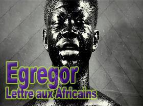 Egregor - Lettre aux Africains