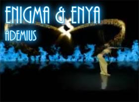 Enigma and Enya - Ademius