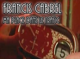 Francis Cabrel - Ma place dans le trafic