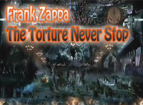 Frank Zappa - The Torture Never Stop