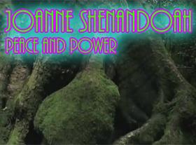 Joanne Shenandoah - Peace And Power