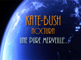 Kate Bush - Nocturn - Une Pure Merveille