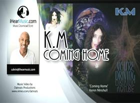K.M (Keren Minshull) - Coming Home