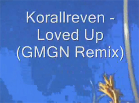 Korallreven - Loved Up (GMGN Remix)