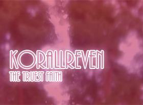 Korallreven - The Truest Faith