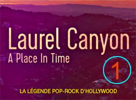 Laurel Canyon, la légende pop rock d Hollywood - Partie 1-2