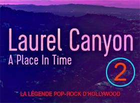 Laurel Canyon, la légende pop rock d Hollywood - Partie 2-2
