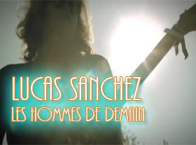 Lucas Sanchez - Les Hommes de Demain