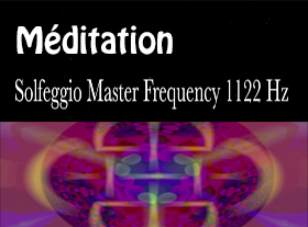 Solfeggio Master Frequency 1122 Hz - Meditation