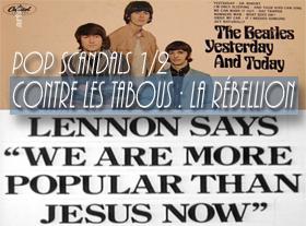 Pop scandals (1/2) - Contre les tabous, la rébellion