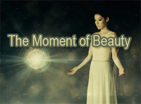The Moment Of Beauty