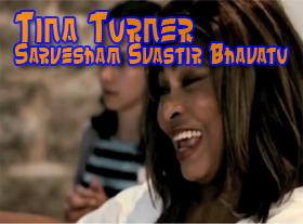 Tina Turner - Sarvesham Svastir Bhavatu