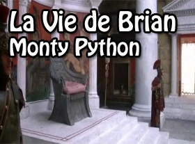 La vie de Brian - Monty Python