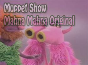 Muppet Show - Mahna Mahna Original