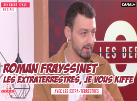 Roman Frayssinet - Les extraterrestres, je vous kiffe !