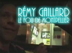 Rémi Gaillard - Le fou de Montpellier