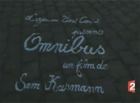 Omnibus - Court-Metrage - Sam Karmann