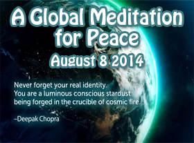 A Global Meditation for Peace August 8, 2014