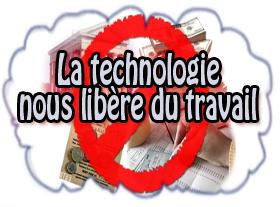 La Technologie nous libère de l argent !
