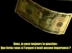 Et si l argent n avait pas d importance ?