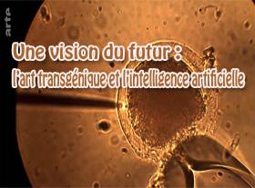 Une vision du futur : Art transgénique et Intelligence Artificielle