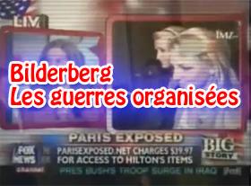 Bilderberg - Les guerres organisées