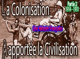 COLONISATION - Une Histoire Française - 1914-1931