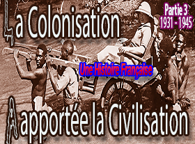 COLONISATION - Une Histoire Française - 1931-1945