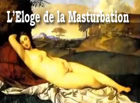 L Eloge de la Masturbation