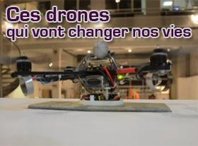 Ces drones qui vont changer nos vie !