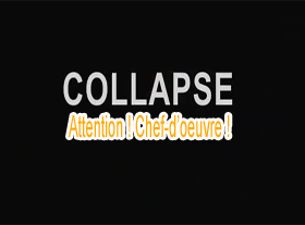 Collapse (L effondrement)