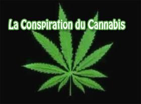 La conspiration du Cannabis