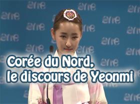 Corée du Nord, le discours de Yeonmi