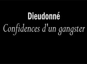 Dieudonné : confidences d un gangster