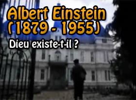 Albert Einstein - (1879 - 1955) - Dieu existe-t-il ?