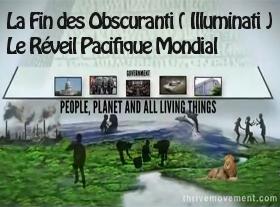 La Fin des Obscuranti ( Illuminati ). Le Réveil Pacifique Mondial