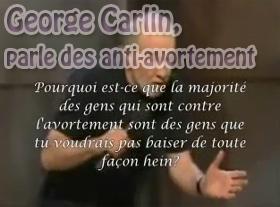 George Carlin, parle des anti-avortement !
