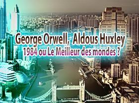 George Orwell, Aldous Huxley - 1984 ou Le Meilleur des Mondes