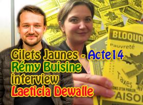 Gilets Jaunes : Acte14 - Rémy Buisine, interview Laëticia Dewalle