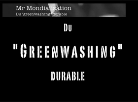 Mr. Mondialisation - Greenwashing