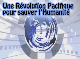 Une Révolution Pacifique pour sauver l Humanité