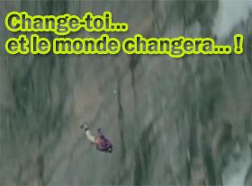 Change-toi... et le monde changera... !