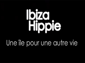 Ibiza Hippie - Une île pour une autre vie