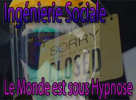Ingénierie Sociale - Le Monde est sous Hypnose !