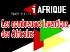 Les nombreuses inventions des Africains