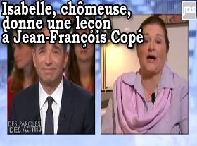 Isabelle, chômeuse, donne une leçon à Jean-François Copé