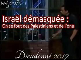 Israël démasquée : On se fout des Palestiniens et de l ONU !
