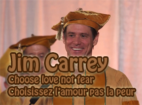 Jim Carrey - Choose love not fear - Choisissez l amour pas la peur